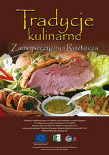 Tradycje kulinarne Zamojszczyzny i Roztocza